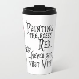 'Painting The Roses Red...' Travel Mug