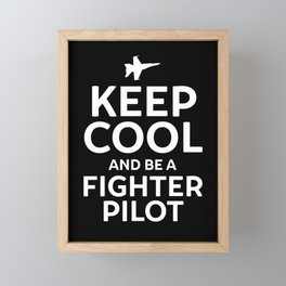 Keep Cool and Be a Fighter Pilot Framed Mini Art Print