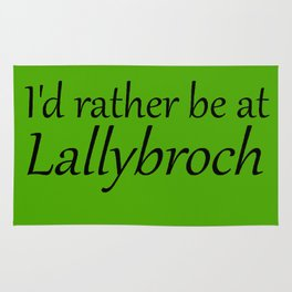 I'd Rather Be At Lallybroch Rug