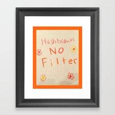 Unbreakable Kimmy Schmidt - Hashbrown No Filter Framed Art Print