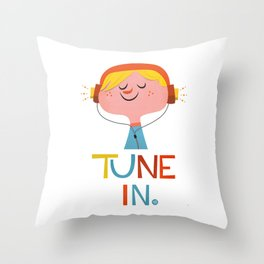 Tune in. Throw Pillow