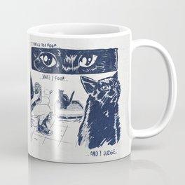 I Watch You Poop... and I Judge Coffee Mug