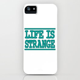 """""""Life Is Strange"""" tee design. Make your life stranger with this simple yet attractive tee!  iPhone Case"""