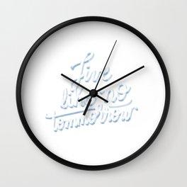 Live like no tomorrow #lettering #illustration Wall Clock