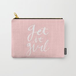 Get it girl - pink/white hand lettering Carry-All Pouch