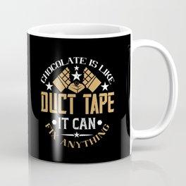 Chocolate - Chocolate Is Like Duct Tape Coffee Mug