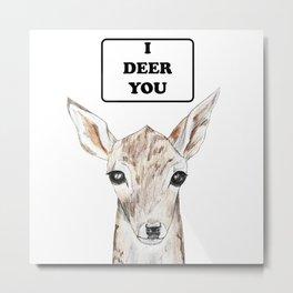 i deer you Metal Print