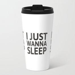 I just wanna sleep Travel Mug