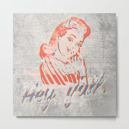 Hey, y'all. - Southern Hospitality - Smiling Lady (Passive Aggressive) Metal Print
