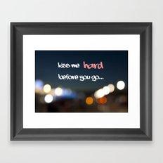 KISS ME HARD BEFORE YOU GO Framed Art Print