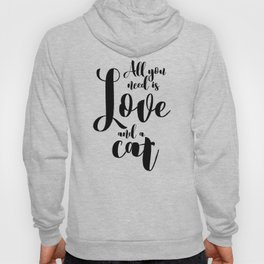 All you need is Love and a cat (black) Hoody