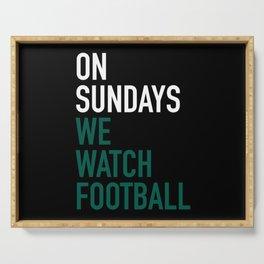 On Sundays We Watch Football Serving Tray