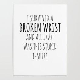 Broken Wrist Recovery Apparel Poster