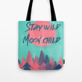Stay wild moon child (tuscan sun) Tote Bag