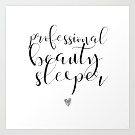 Professional Beauty Sleeper in White Art Print