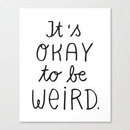 it's okay to be weird Leinwanddruck