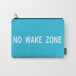 No Wake Zone Carry-All Pouch