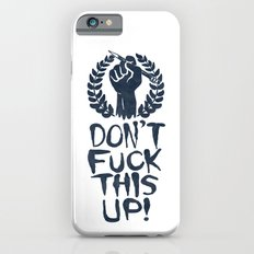Don't Fuck This Up! iPhone 6s Slim Case