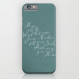 Hope Was The Wind iPhone Case