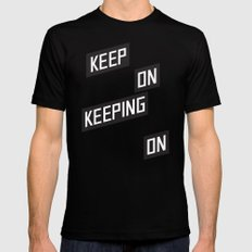 Keep On Keeping on Mens Fitted Tee Black SMALL