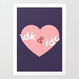 idk & idc Art Print