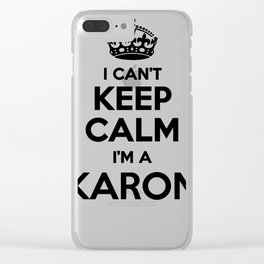 I cant keep calm I am a KARON Clear iPhone Case