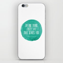 Do One Thing Every Day That Scares You Typography Print iPhone Skin