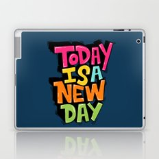 today is a new day Laptop & iPad Skin