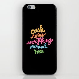 cash rules everything around me - color iPhone Skin