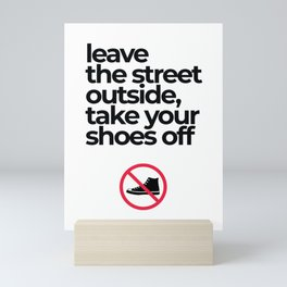 Take Your Shoes Off - Quotes Collection Mini Art Print