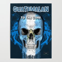 To The Core Collection: Guatemala Poster