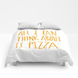 All I Can Think About Is Pizza Comforters