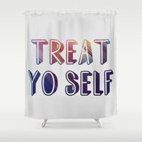 treat yo self Shower Curtains featuring treat yo self  by amyskhaleesi