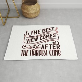 The View Comes After The Hardest Climbinspirational thoughts Gifts Rug