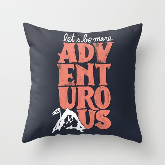 More Adventurous! Throw Pillow