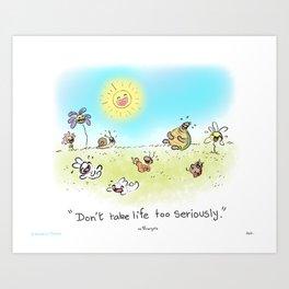 Yogi Pets- Don't take life too seriously  Art Print