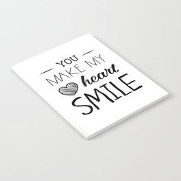 You make my heart smile Notebook