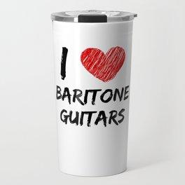 I Love Baritone Guitars Travel Mug