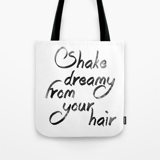 Shake dreamy from your hair Tote Bag