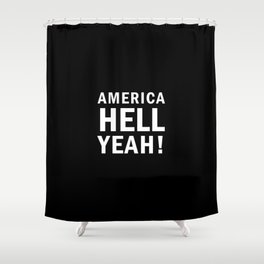 America Hell Yeah – USA - 4th of july Shower Curtain
