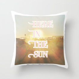 Here in the sun Throw Pillow