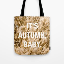 IT'S AUTUMN BABY Tote Bag