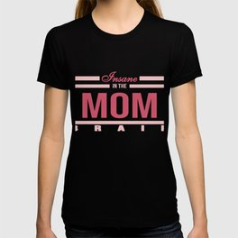 """Funny and hilarious tee design for kids out there! Grab this """"Insane in the Mom Brain"""" tee now!  T-shirt"""