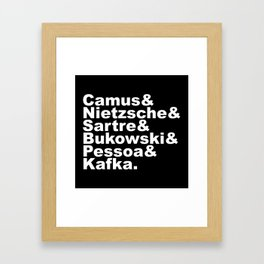 Camus& Nietzsche& Sartre& Bukowski& Pessoa& Kafka. White on Black Framed Art Print