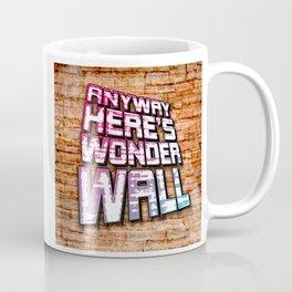 Anyway, Here's Wonderwall Coffee Mug