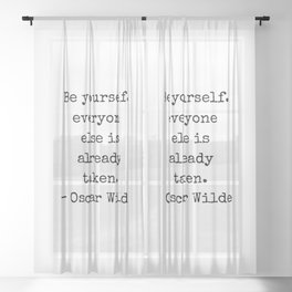 Oscar Wilde Quote - Be yourself everyone else is already taken - black and white clever quote Sheer Curtain
