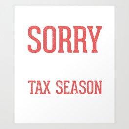 Sorry For What I Said During Tax Season Art Print