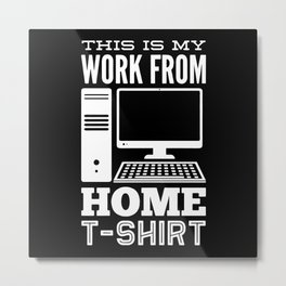 Home Office Home Office Worker Shirt For Home Metal Print