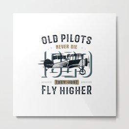 Old Pilots Fly Higher Metal Print