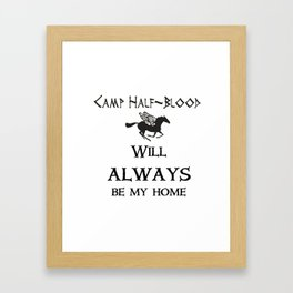 Camp-half blood will always be my home Framed Art Print
